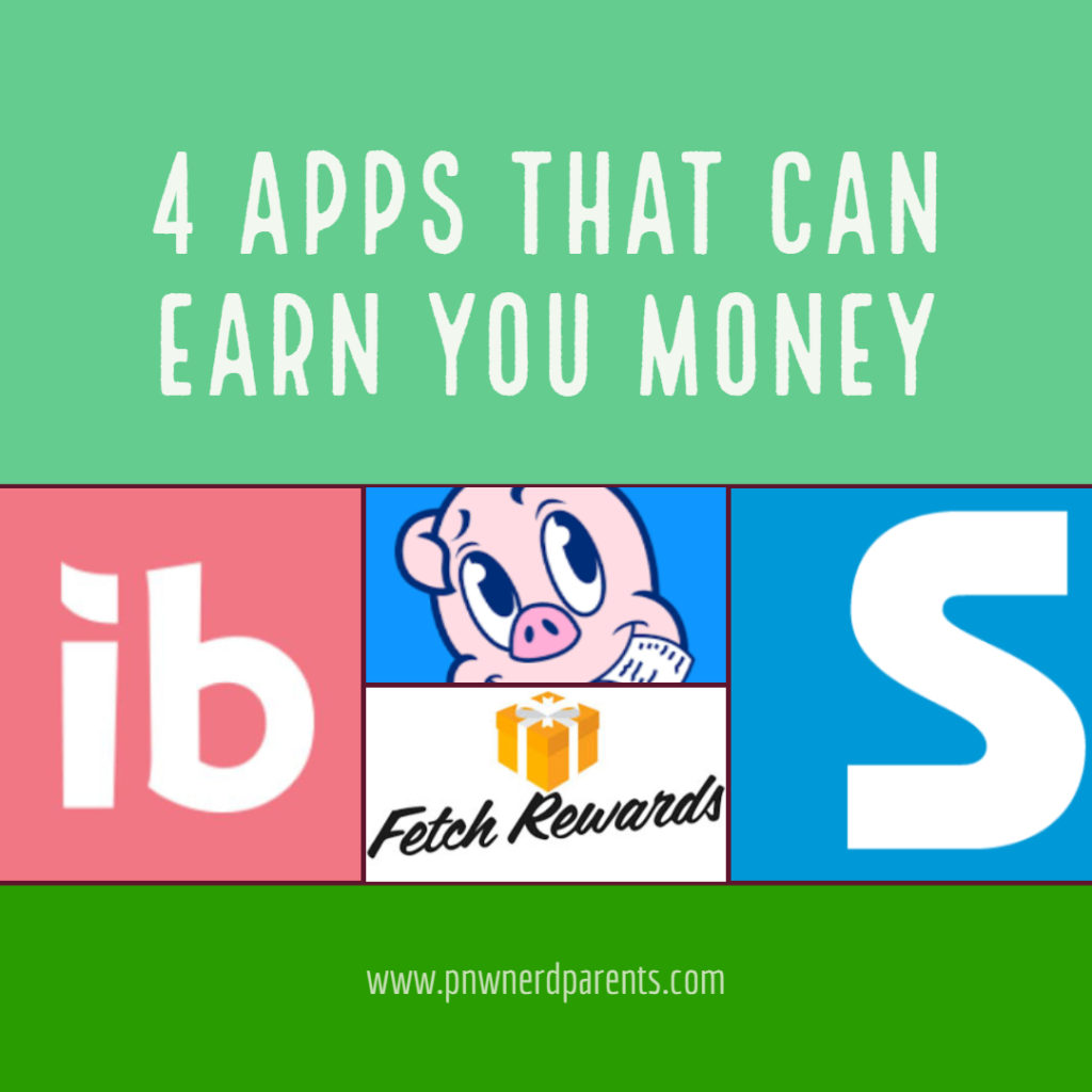 4 Apps that can earn you money  | PNW Nerd Parents